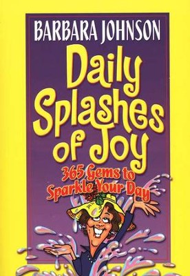 Daily Splashes of Joy: 365 Gems to Sparkle Your Day, Paperback   -     By: Barbara Johnson