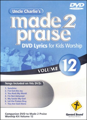 Made 2 Praise, Volume 12   -     By: Uncle Charlie