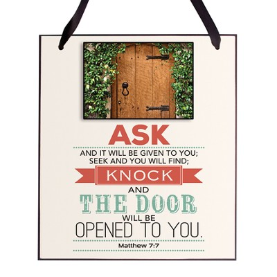 Ask and It Will Be Given To You Plaque  -