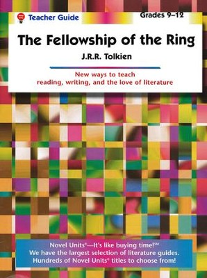 The Fellowship of the Ring, Novel Units Teacher's Guide, Gr. 9-12   -     By: J.R.R. Tolkien