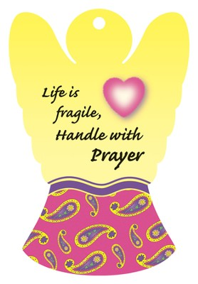 Life Is Fragile, Handle With Prayer, Angel Air Freshener  -