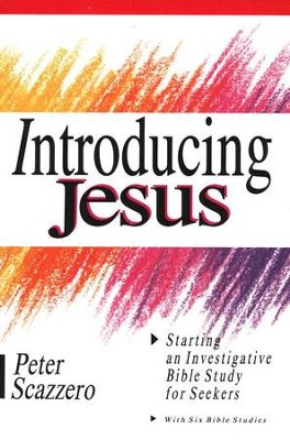 Introducing Jesus: Starting an Investigative Bible  Study for Seekers  -     By: Peter Scazzero