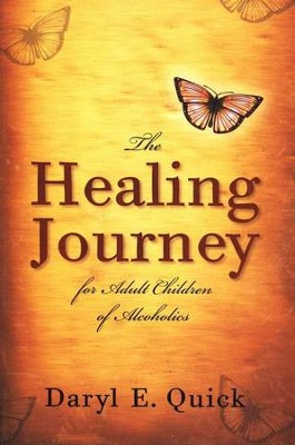 The Healing Journey for Adult Children of Alcoholics   -     By: Daryl Quick