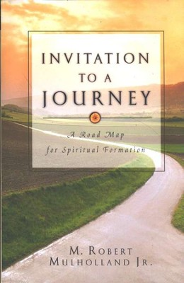 Invitation to a Journey: A Road Map for Spiritual Formation  -     By: M. Robert Mulholland Jr.