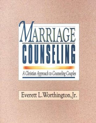 Marriage Counseling: A Christian Approach to  Counseling Couples  -     By: Everett L. Worthington Jr.