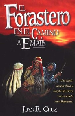 El Forastero en el Camino a Emaus (The Stranger on the Road to Emmaus)  -     By: John R. Cross