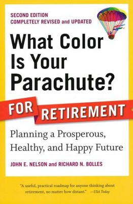 What Color Is Your Parachute? For Retirement, Second Edition  -     By: John E. Nelson, Richard N. Bolles