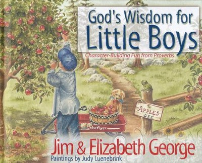 God's Wisdom for Little Boys: Character-Building Fun from Proverbs  -     By: Jim George, Elizabeth George