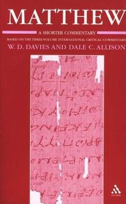 Matthew: A Shorter Commentary   -     Edited By: W.D. Davies, Dale C. Allison Jr.     By: W.D. Davies & Dale Allison