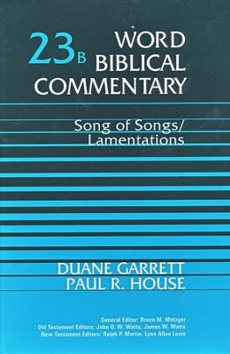 Song of Songs & Lamentations: Word Biblical Commentary [WBC]  -     By: Duane A. Garrett, Paul R. House