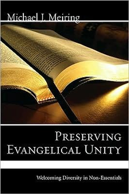 Preserving Evangelical Unity: Welcoming Diversity in Non-Essentials  -     Edited By: Michael Meiring     By: Michael Meiring(Ed.)