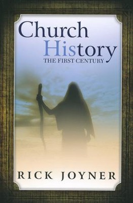 Church History: The First Century  -     By: Rick Joyner