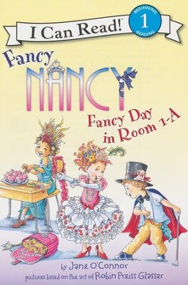 Fancy Nancy: Fancy Day in Room 1-A  -     By: Jane O'Connor     Illustrated By: Robin Preiss Glasser