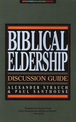 Biblical Eldership Discussion Guide  -     By: Alexander Strauch, Paul Santhouse