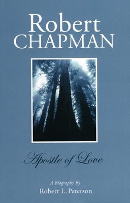 Robert Chapman: A Biography  -     By: Robert L. Peterson