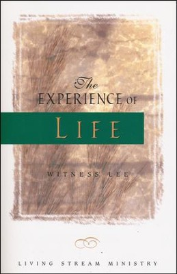 The Experience of Life   -     By: Witness Lee