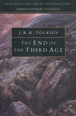 The End of the Third Age: The History of the Lord of  the Rings, Part Four  -     By: J.R.R. Tolkien
