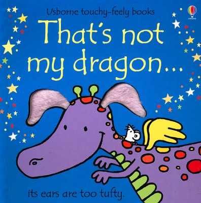 That's Not My Dragon   -     By: Fiona Watt
