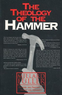 The Theology of the Hammer   -     By: Millard Fuller