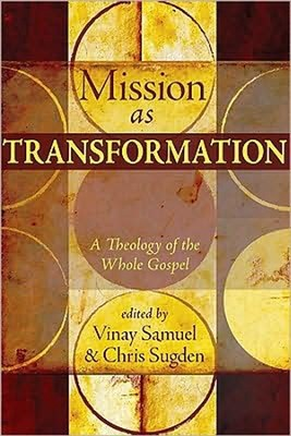 Mission as Transformation: A Theology of the Whole  Gospel  -     By: Vinay Samuel, Chris Sugden