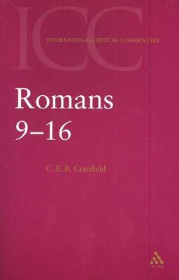 Romans 9-16   -     By: C.E.B. Cranfield