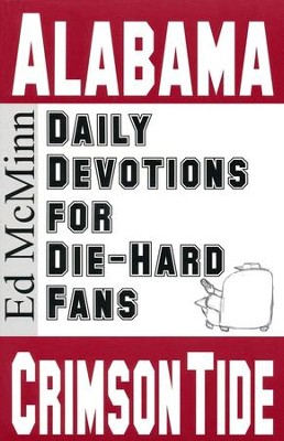 Daily Devotions for Die-Hard Fans: Alabama Crimson Tide  -     By: Ed McMinn
