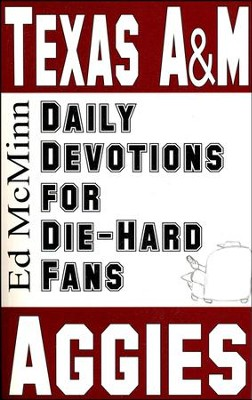Daily Devotions for Die-Hard Fans: Texas A&M Aggies  -     By: Ed McMinn