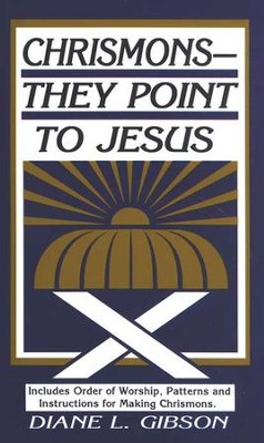 Chrismons - They Point To Jesus  -     By: Diane L. Gibson