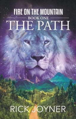 The Path, Fire on the Mountain Series #1   -     By: Rick Joyner