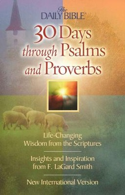 30 Days Through Psalms and Proverbs  -     By: F. LaGard Smith