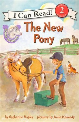 Pony Scouts: The New Pony    -     By: Catherine Hapka     Illustrated By: Anne Kennedy