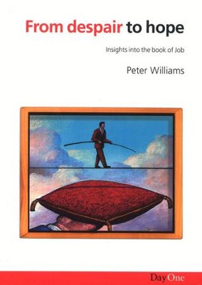 From Despair to Hope: Insights Into The Book of Job   -     By: Peter Williams