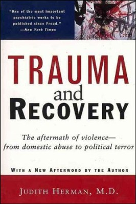 Trauma and Recovery   -     By: Judith Lewis Herman