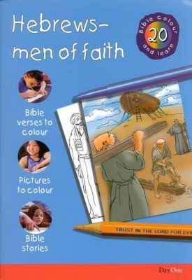 Bible Colour and Learn: 20 Hebrews-Men of Faith  -