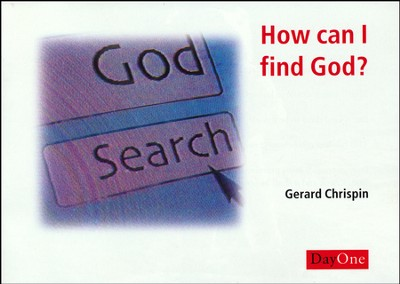 How Can I Find God? (pack 10)  -     By: Gerard Chrispin