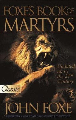 New Foxe's Book of Martyrs, Softcover  -     By: John Foxe