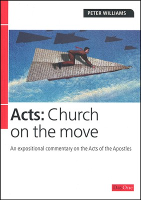 Acts-Church on The Move: An Expositional Commentary   -     By: Peter Williams