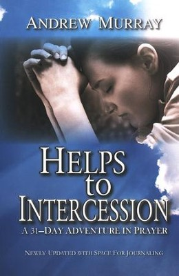 Helps to Intercession   -     By: Andrew Murray