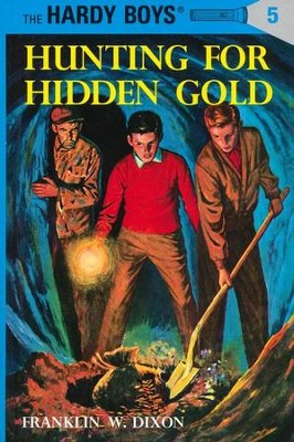 The Hardy Boys' Mysteries #5: Hunting for Hidden Gold   -     By: Franklin W. Dixon