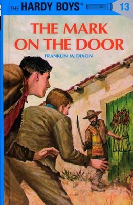 The Hardy Boys' Mysteries #13: The Mark on the Door   -     By: Franklin W. Dixon