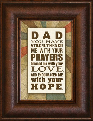 Dad You Have Strengthened Me With Your Prayers Mini Framed Print  -