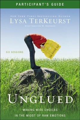 Unglued Participant's Guide: Making Wise Choices in the Midst of Raw Emotions - Slightly Imperfect  -     By: Lysa TerKeurst