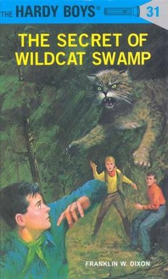 The Hardy Boys' Mysteries #31: The Secret of Wildcat Swamp   -     By: Franklin W. Dixon