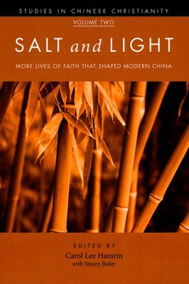 Salt and Light, Volume 2: More Lives of Faith That Shaped Modern China  -     Edited By: Carol Hamrin     By: Stacey Bieler