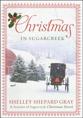 Christmas in Sugarcreek, Seasons of Sugarcreek Series #4   -     By: Shelley Shepard Gray
