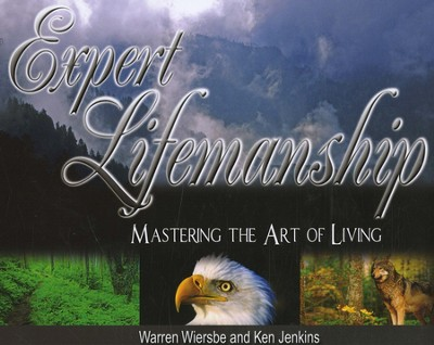 Expert Lifemanship: Mastering the Art of Living  -     By: Warren W. Wiersbe, Ken Jenkins