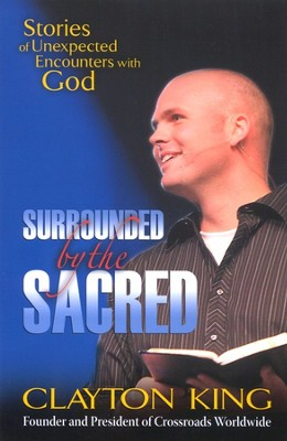 Surrounded by the Sacred  -     By: Clayton King