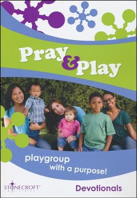 Pray & Play Devotional  -     By: Stonecroft Ministries