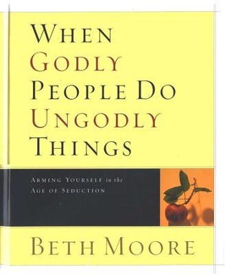 When Godly People Do Ungodly Things--DVD Curriculum   -     By: Beth Moore