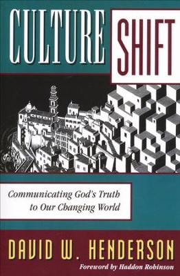 Culture Shift: Communicating God's Truth to Our  World  -     By: David Henderson